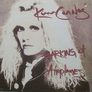 Kim Carnes ‎– Barking At Airplanes