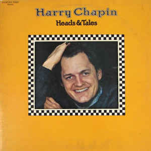 Harry Chapin ‎– Heads & Tales