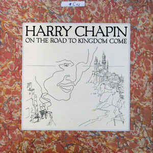 Harry Chapin ‎– On The Road To Kingdom Come