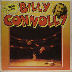 Billy Connolly ‎– Get Right Intae Him