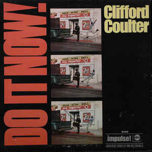 Clifford Coulter ‎– Do It Now, Worry 'Bout It Later