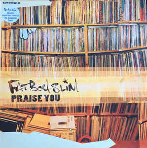 Fatboy Slim ‎– Praise You