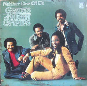 Gladys Knight & The Pips ‎– Neither One Of Us