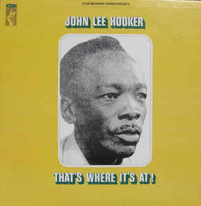 John Lee Hooker ‎– That's Where It's At  (NEW VINYL)