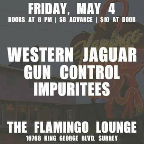 Western Jaguar / Gun Control / Impuritees: Tickets for the May 4 Show @ The Flamingo