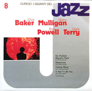 Chet Baker, Gerry Mulligan, Bud Powell, Clark Terry ‎– I Giganti Del Jazz Vol. 8