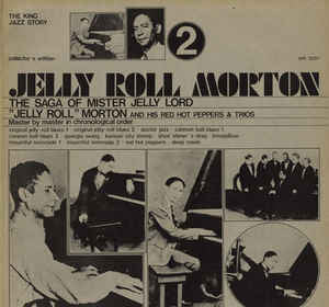 Jelly Roll Morton & His Red Hot Peppers* ‎– The Saga Of Mister Jelly Lord Vol. II