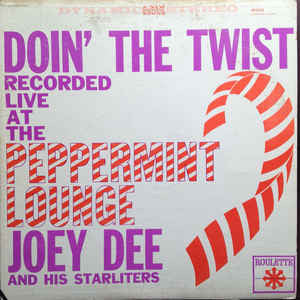 Joey Dee And The Starliters ‎– Doin' The Twist At The Peppermint Lounge