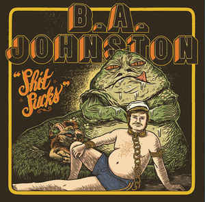 B.A. Johnston ‎– Shit Sucks (NEW VINYL) Never Played