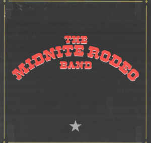 The Midnite Rodeo Band ‎– Midnite Rodeo Band