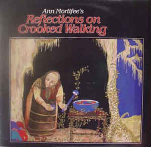 Ann Mortifee ‎– Reflections On Crooked Walking