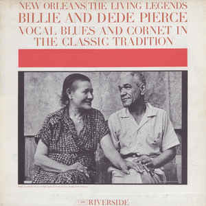 Billie And DeDe Pierce ‎– Vocal Blues And Cornet In The Classic Tradition