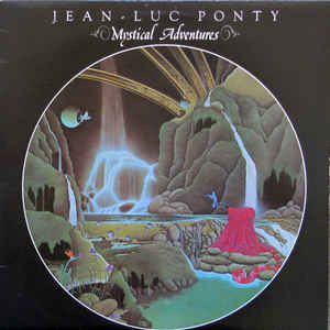 Jean-Luc Ponty ‎– Mystical Adventures