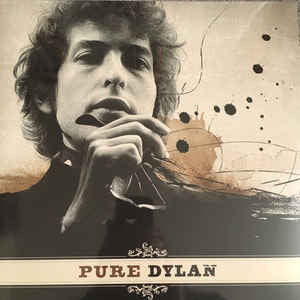 Bob Dylan ‎– Pure Dylan - An Intimate Look At Bob Dylan (NEW VINYL)
