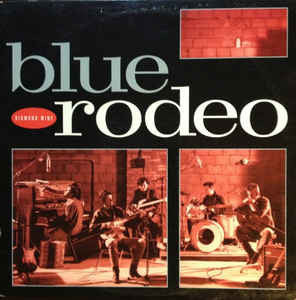 Blue Rodeo ‎– Diamond Mine