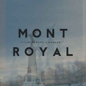 The Lighthouse And The Whaler ‎– Mont Royal (NEW VINYL)