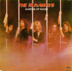The Runaways ‎– Queens Of Noise