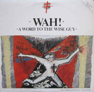 Wah! ‎– A Word To The Wise Guy