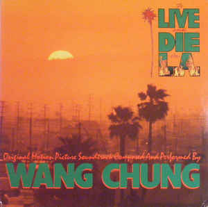 Wang Chung ‎– To Live And Die In L.A.