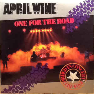 April Wine ‎– One For The Road