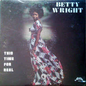 Betty Wright ‎– This Time For Real