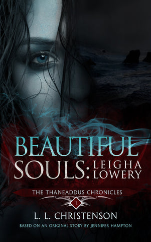 Beautiful Souls: Leigh Lowery, THE THANEADDUS CHRONICLES |  SERIES PREVIEW
