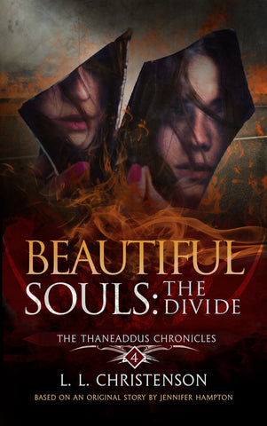 Beautiful Souls: The Divide, THE THANEADDUS CHRONICLES |  SERIES PREVIEW