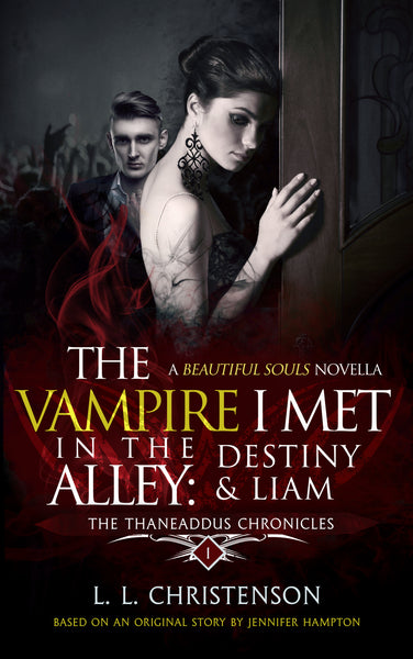 A Beautiful Souls Novella: The Vampire I Met in the Alley, THE THANEADDUS CHRONICLES | SERIES PREVIEW