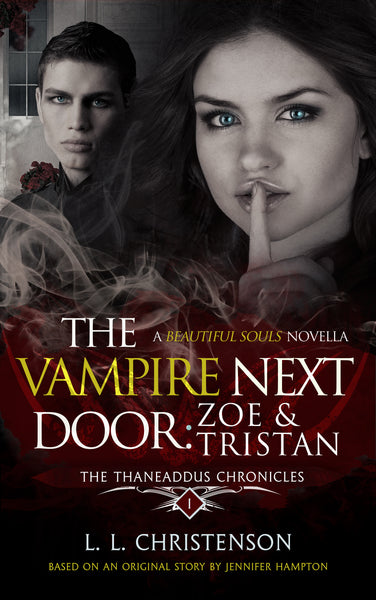 A Beautiful Souls Novella: The Vampire Next Door, THE THANEADDUS CHRONICLES |  SERIES PREVIEW