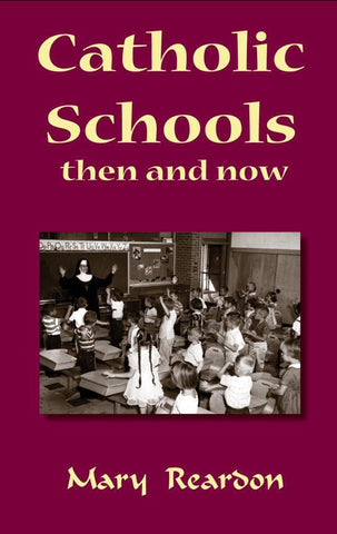 Catholic Schools: Then and Now