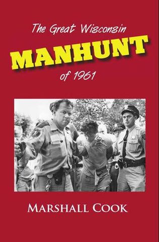 Copy of The Great Wisconsin Manhunt of 1961 - PAPERBACK