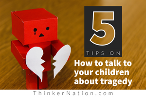 How to talk to your children about tragedy
