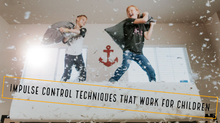 Impulse Control Techniques That Work for Children  - ThinkerNation
