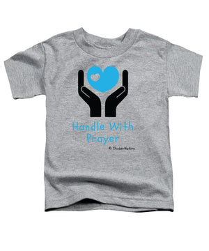 Handle With Prayer - Blue - ThinkerThreads - Toddler T-Shirt - By ThinkerNation