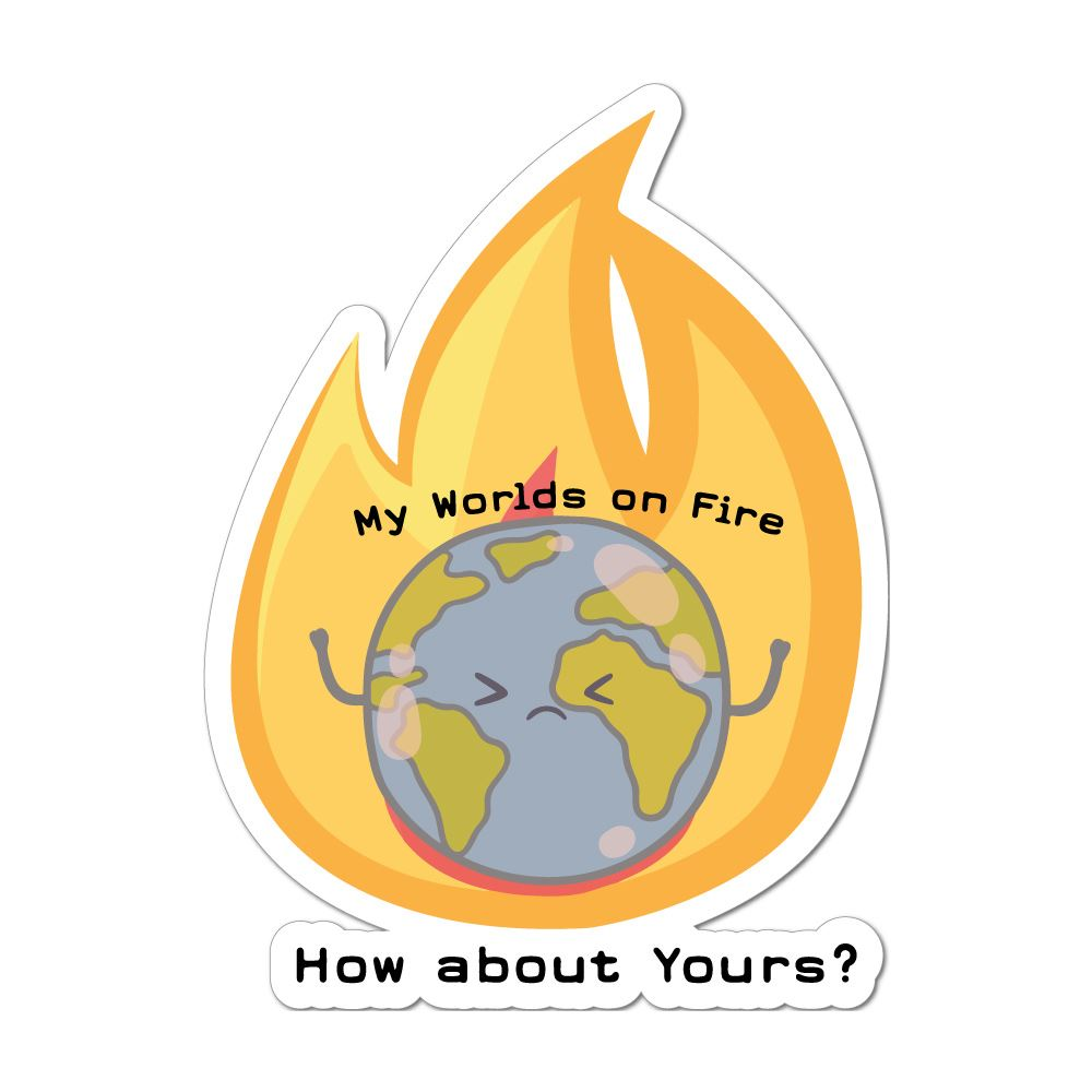 My Worlds On Fire Planet Global Warming Car Sticker Decal