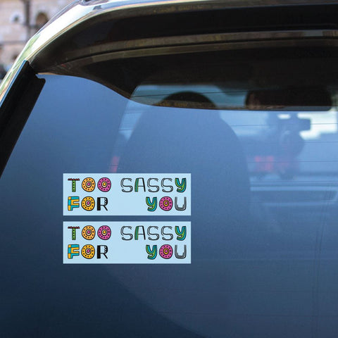2X Too Sassy For You Sticker Decal