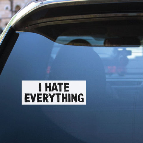 I Hate Everything Sticker Decal