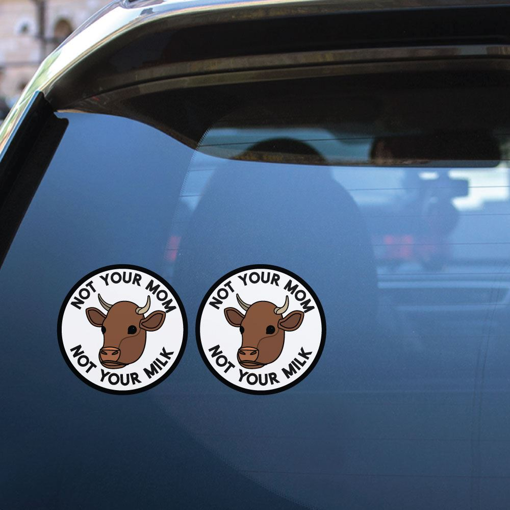 2X Not Your Mom Not Your Milk Sticker Decal