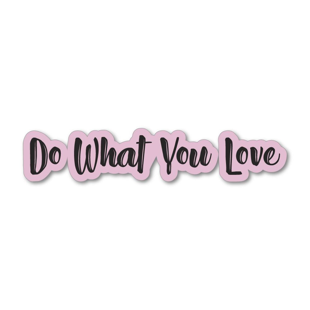 Do What You Love Sticker Decal
