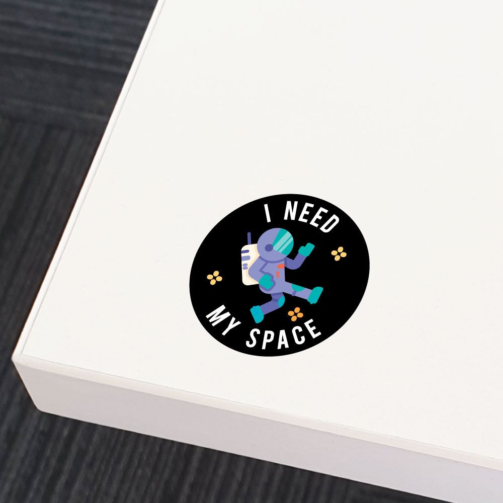 I Need Space Sticker Decal