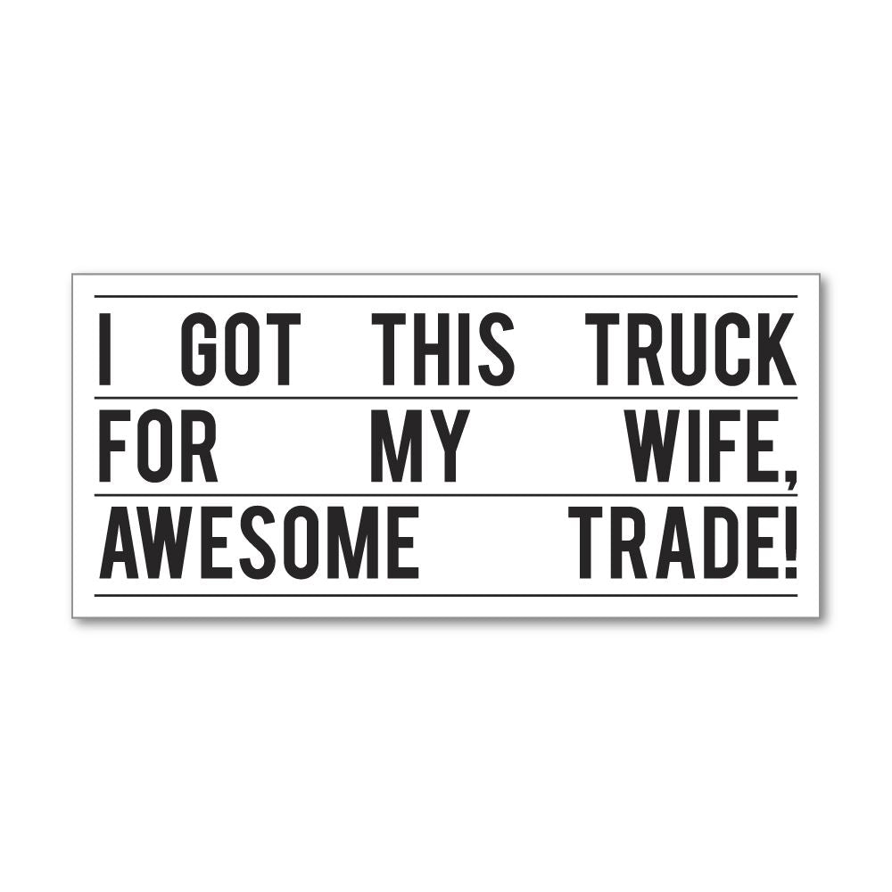 Truck For My Wife Sticker Decal