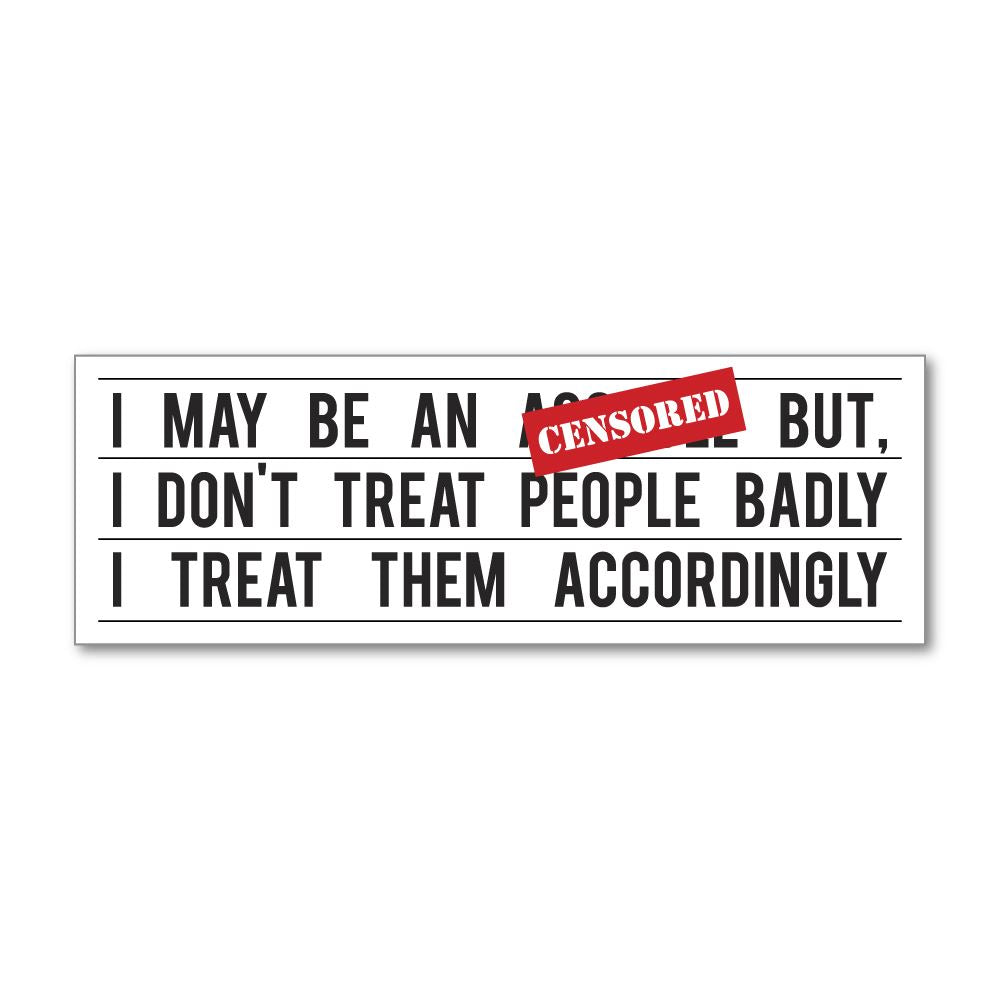 I Do Not Treat People Badly  Sticker Decal