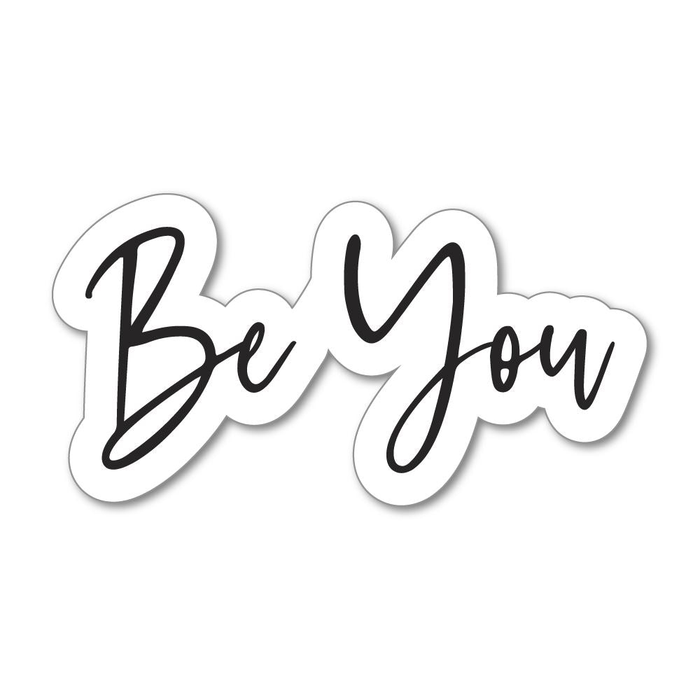 Be You Sticker Decal