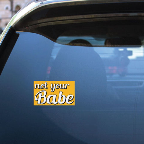 Not Your Babe Sticker Decal
