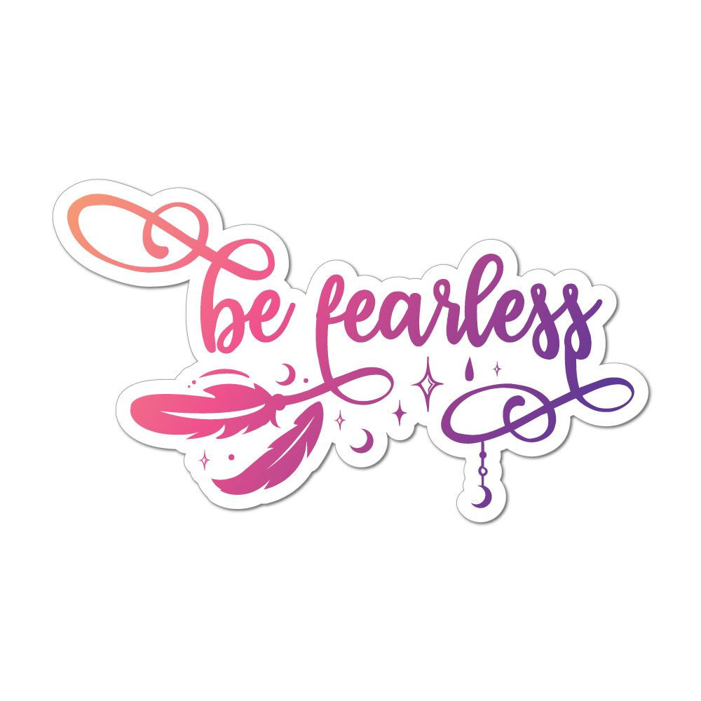 Be Fearless Laptop Car Sticker Decal