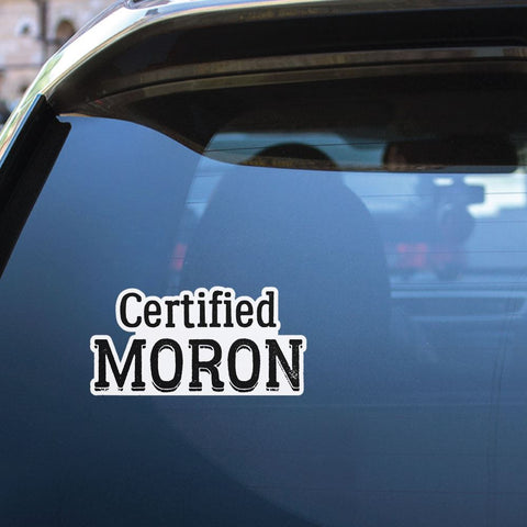 Certified Idiot Sticker Decal