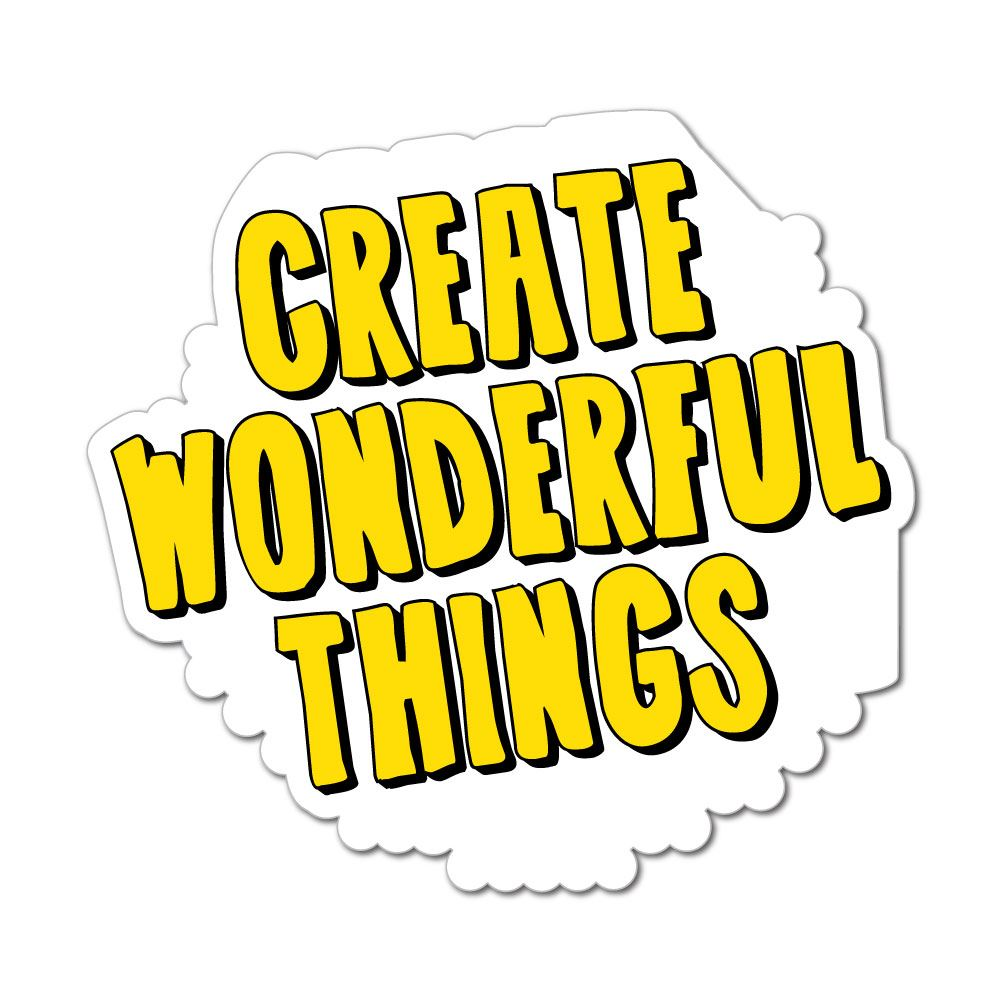 Create Wonderful Thing  Sticker Decal