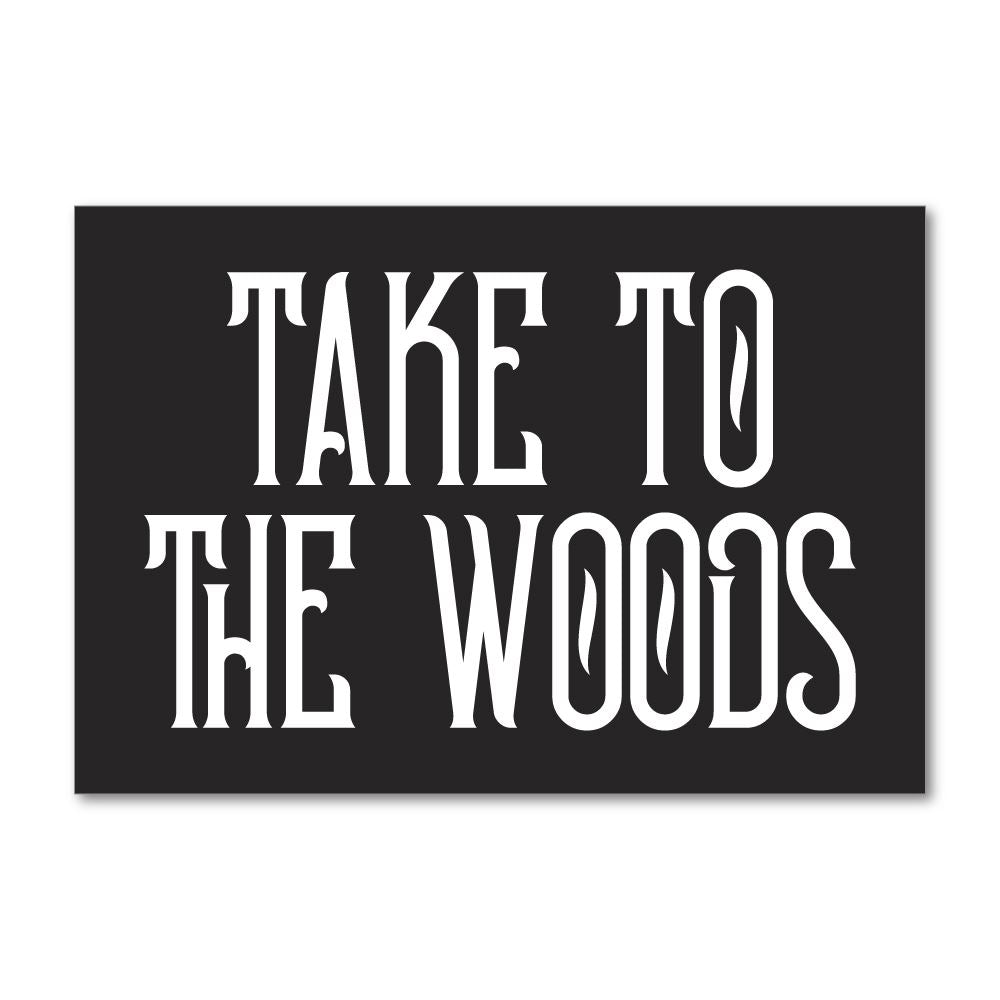 Take To The Woods Sticker Decal