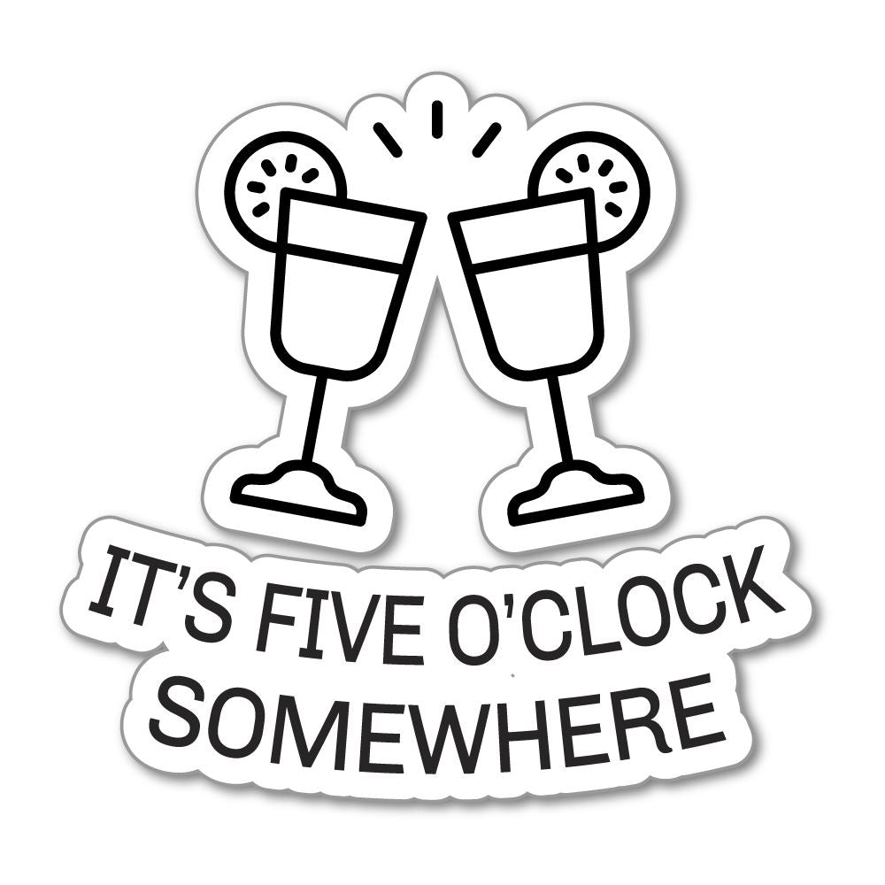 It Is Five O Clock Somewhere Sticker Decal