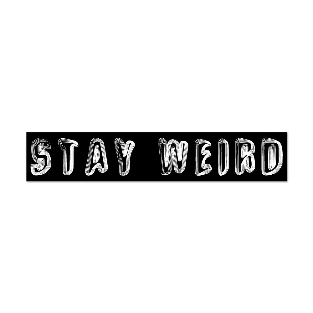 Stay Weird Inspiration Type Funky Random Banner Funny Inspo  Car Sticker Decal
